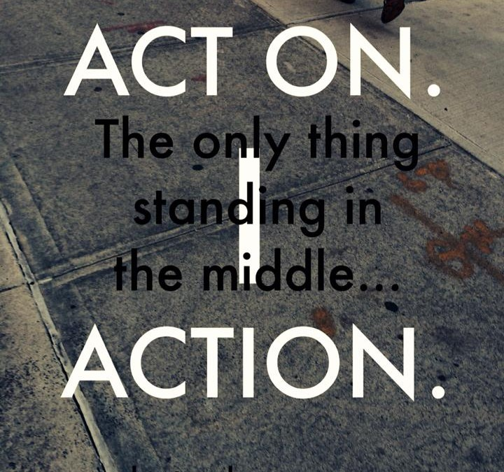 "Without ""I"" There is NO ACTION"